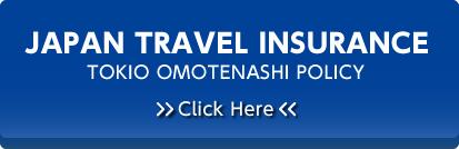 JAPAN TRAVEL INSURANCE~TOKIO OMOTENASHI POLICY~